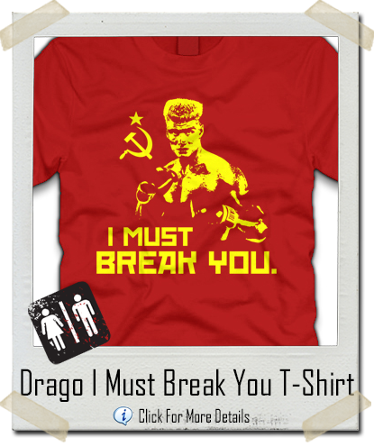 Rocky 4 - Russian Drago I Must Break You T-Shirt - Let There