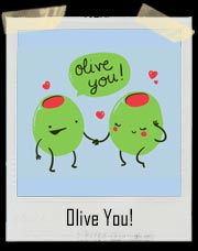 Olive You! T-Shirt