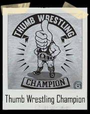 Thumb Wrestling Champion T-Shirt