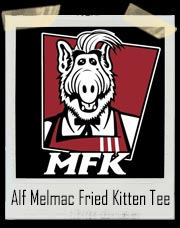 Alf's MFK - Melmac Fried Kitten T-Shirt