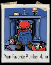 Your Favorite Plumber Mario T-Shirt