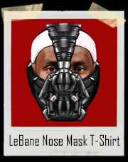 Lebron James LeBane Nose Mask T-Shirt