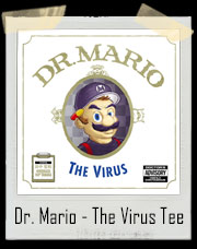 Dr. Mario - The Virus - Dr Dre The Chronic T-Shirt
