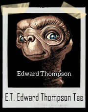 E.T. Edward Thompson T-Shirt