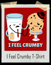 I Feel Crumby Chocolate Chip Cookie T-Shirt