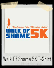 The Morning After Walk Of Shame 5K T-Shirt