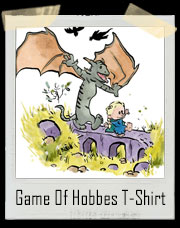 Game Of Hobbes T-Shirt