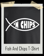 Fish And Chips Jesus Fish Symbol T-Shirt