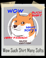 Wow!! Such Great Shirt. Many Softs. Very Fashion. Much Cotton. Doge T-Shirt