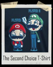The Second Choice Mario and Luigi T-Shirt