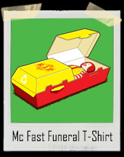 McDead Fast Funeral T-Shirt