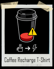 Refill Required Coffee Recharge T-Shirt
