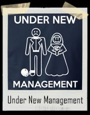Under New Management Ball And Chain Wedding T-Shirt