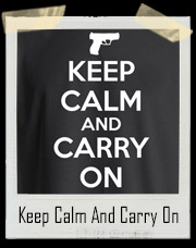 Keep Calm And Carry On Gun T-Shirt
