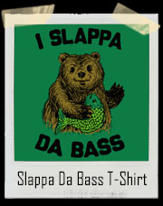 I Slappa Da Bass Mon - I Love You Man T-Shirt