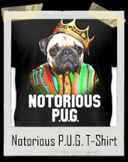 Notorious P.U.G. Dog Hip Hop Rap T-Shirt