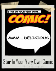 Star In Your Very Own Comic .. Mmm Delicious T-Shirt