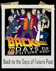 Back to the Days of Future Past T-Shirt