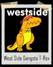 T Rex Westside T-Shirt