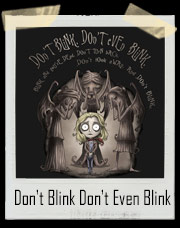 Don't Blink. Don't Even Blink Dr. Who T-Shirt