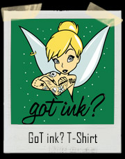 Got Ink? Tink Tattoo T-Shirt