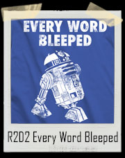 R2D2 Every Word Bleeped Cussing Star Wars T-Shirt