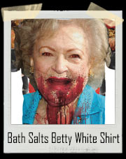 Bath Salts Betty White Zombie T-Shirt