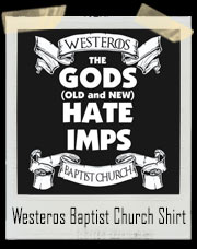 Westeros Baptist Church Game Of Thrones T-Shirt
