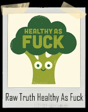 Raw Truth Healthy As Fuck Broccoli T-Shirt