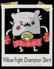 Pillow Fight Champion T-Shirt