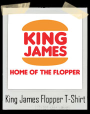King James - Home of the Flopper T-Shirt