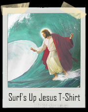 Surf's Up Jesus T-Shirt
