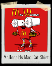 McDonalds Mac Warrior Mac Cat McRobocop T-Shirt