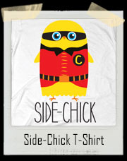 Side Chick Super Hero T-Shirt