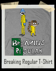 Breaking Regular Show Rigby Breaking Bad T-Shirt