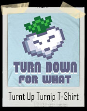Turnt Up Lil Turnip Turn Down For What T-Shirt