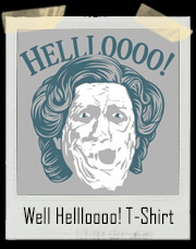 Mrs. Doubtfire Hello T-Shirt - Well Hellloooo!
