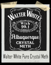 Walter White Pure Crystal Meth Jack Daniels T-Shirt