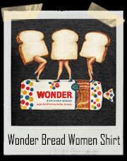 Wonder Bread Women Single Ladies T-Shirt