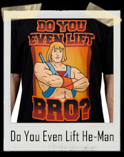 He-Man Do You Even Lift Bro? T-Shirt