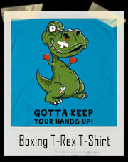 Keep Your Hands Up Boxing T-Rex T-Shirt