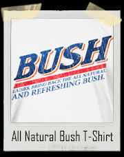 All Natural & Refreshing Trimmed Bush T-Shirt