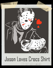 Jason Voorhees Loves Crocs T-Shirt