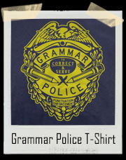 Grammar Police Badge Correct And Serve T-Shirt