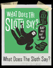 What Does The Sloth Say
