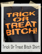 Trick Or Treat Bitch T-Shirt