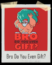 Bro Do You Even Gift? Santa Gym T-Shirt