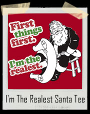 First Things First I'm The Realest Santa Iggy Fancy T-Shirt