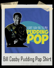 Can't Say No to Cosby's Pudding Pop T-Shirt