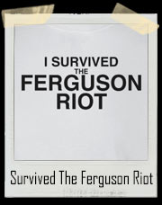I Survived The Ferguson Riot T-Shirt